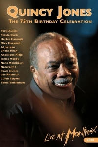 Quincy Jones - 75th Birthday Anniversary: Live at Montreux