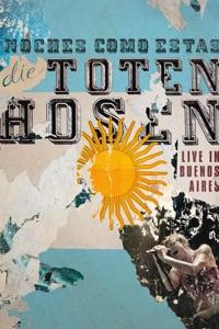 Die Toten Hosen - Noches Como Estas Live in Buenos Aires