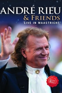 Andre Rieu - Andre and Friends - Live In Maastricht