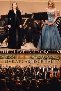 The Cleveland Orchestra Franz Welser-Möst  - Live at Carnegie Hall, NY