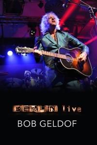 Bob Geldof: Berlin Live