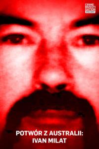 Potwór z Australii: Ivan Milat, odc. 3