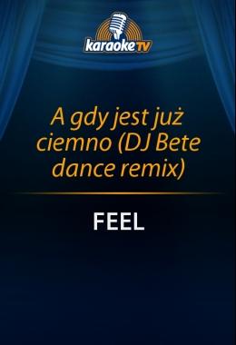 A gdy jest już ciemno (DJ Bete dance remix)