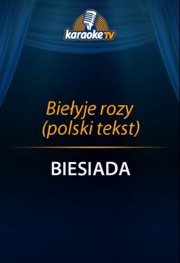 Biełyje rozy (polski tekst)