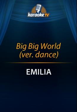 Big Big World (ver. dance)