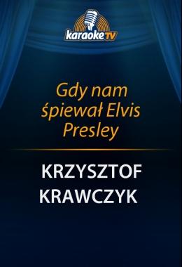 Gdy nam śpiewał Elvis Presley