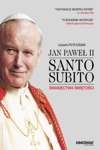 Jan Paweł II - Santo Subito. Świadectwa świętości