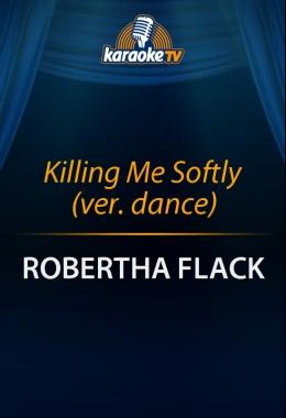 Killing Me Softly (ver. dance)