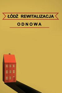 13.12.2019 Łódź Rewitalizacja. Odnowa