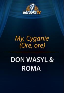 My, Cyganie (Ore, ore)