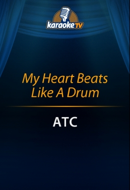 My Heart Beats Like A Drum