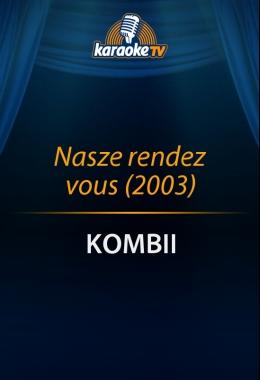 Nasze rendez vous (2003)