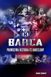 Barca: Prawdziwa historia FC Barcelony