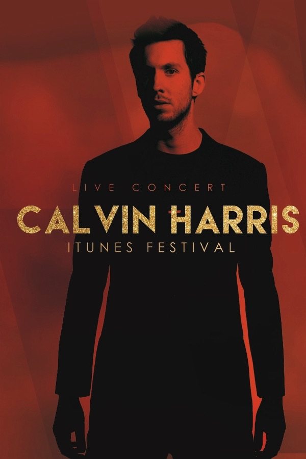 Calvin Harris - Live at the iTunes Festival
