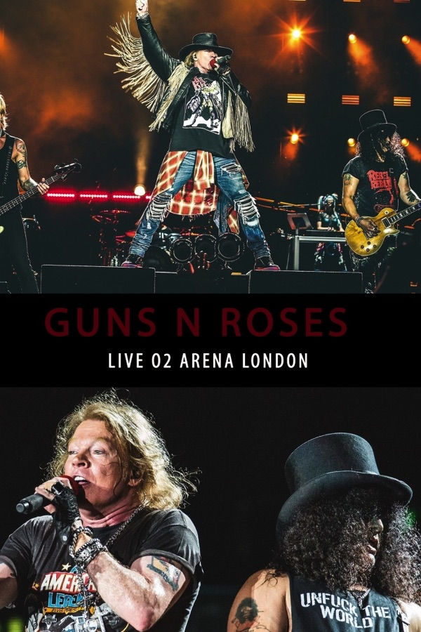 Guns N Roses - Live From The O2 Arena London