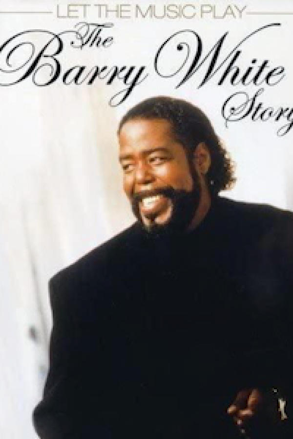 Barry White: Let The Music Play: The Story Of..