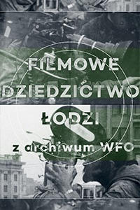 02.11.2020 FILMOWE DZIEDZICTWO ŁODZI - z archiwum WFO