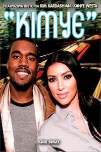 Kimye - prawdziwa historia Kanye Westa i Kim Kardashian