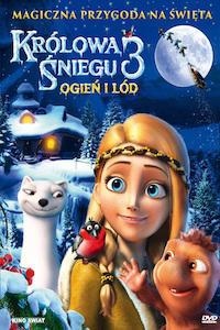 Królowa Śniegu 3: Ogień i lód