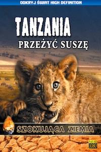 Tanzania. Przeżyć suszę